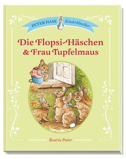 Die Flopsi-Häschen & Frau Tupfelmaus von Potter,  Beatrix