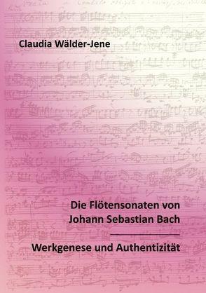 Die Flötensonaten von Johann Sebastian Bach von Wälder-Jene,  Claudia