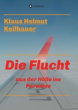 Die Flucht von Keilhauer,  Klaus Helmut