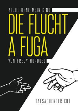 Die Flucht – A Fuga von Hurddel,  Fredy