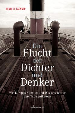 Die Flucht der Dichter und Denker von Lackner,  Herbert