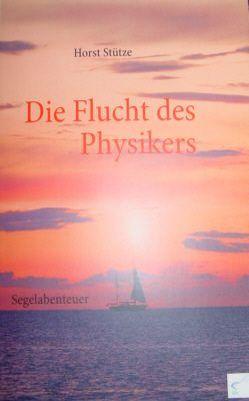 Die Flucht des Physikers von Stütze,  Horst
