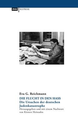 Die Flucht in den Hass von Heinsohn,  Kirsten, Reichmann,  Eva