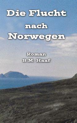 Die Flucht nach Norwegen von Haaf,  Birgit