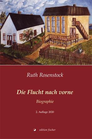 Die Flucht nach vorne von Rosenstock,  Ruth