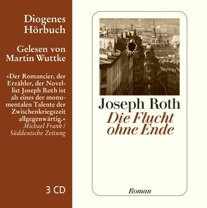 Die Flucht ohne Ende von Roth,  Joseph, Wuttke,  Martin