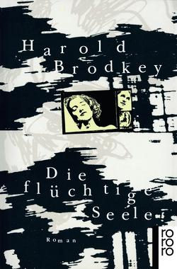 Die flüchtige Seele von Brodkey,  Harold, Praesent,  Angela