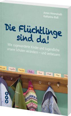 Die Flüchtlinge sind da! von Blass,  Katharina, Himmelrath,  Armin