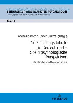 Die Flüchtlingsdebatte in Deutschland – Sozialpsychologische Perspektiven von Landmann,  Helen, Rohmann,  Anette, Stürmer,  Stefan