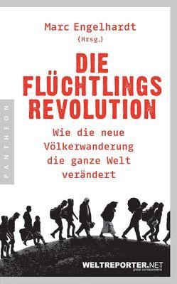 Die Flüchtlingsrevolution von Engelhardt,  Marc
