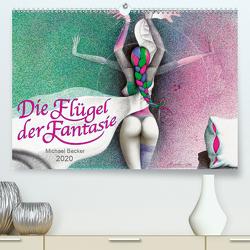 Die Flügel der Fantasie (Premium, hochwertiger DIN A2 Wandkalender 2020, Kunstdruck in Hochglanz) von Becker / micbec,  Michael