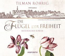 Die Flügel der Freiheit von Berger,  Wolfgang, Röhrig,  Tilman