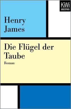 Die Flügel der Taube von Haas,  Herta, James,  Henry