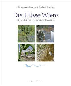 Die Flüsse Wiens von Auenhammer,  Gregor, Trumler,  Gerhard