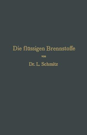Die flüssigen Brennstoffe von Schmitz,  Leonhard