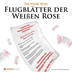 Die Flugblätter der Weißen Rose von Autoren,  Verschiedene