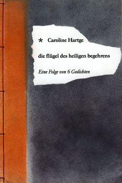 Die flügel des heiligen begehrens von Fröhlich,  Dirk, Hartge,  Caroline