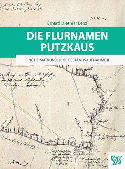 Die Flurnamen Putzkaus von Lenz,  Erhard Dietmar