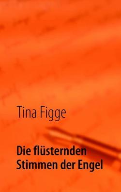 Die flüsternden Stimmen der Engel von Figge,  Tina