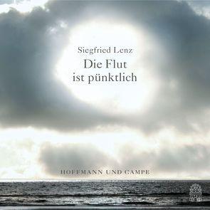 Die Flut ist pünktlich von Lenz,  Siegfried, Schmid,  Angela