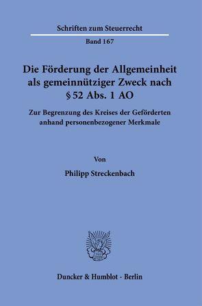 Die Förderung der Allgemeinheit als gemeinnütziger Zweck nach § 52 Abs. 1 AO. von Streckenbach,  Philipp