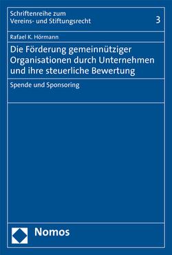 Die Förderung gemeinnütziger Organisationen durch Unternehmen und ihre steuerliche Bewertung von Hörmann,  Rafael K.