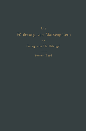Die Förderung von Massengütern von von Hanffstengel,  Georg