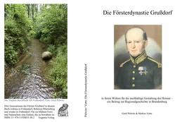Die Försterdynastie Grußdorf von Palwitz,  Gerd, Vette,  Markus
