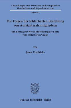 Die Folgen der fehlerhaften Bestellung von Aufsichtsratsmitgliedern. von Friedrichs,  Janna