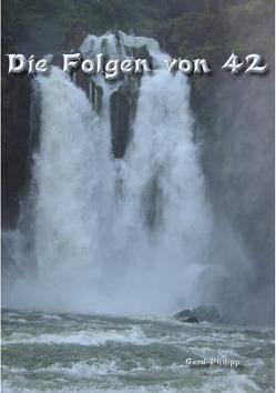 Die Folgen von 42 von Philipp,  Gerd