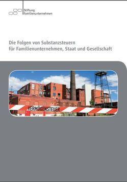 Die Folgen von Substanzsteuern für Familienunternehmen, Staat und Gesellschaft