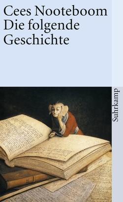 Die folgende Geschichte von Beuningen,  Helga van, Nooteboom,  Cees