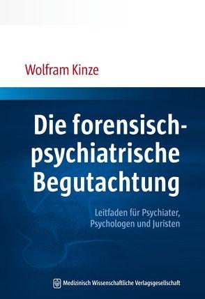 Die forensisch-psychiatrische Begutachtung von Kinze,  Wolfram