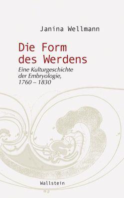 Die Form des Werdens von Wellmann,  Janina
