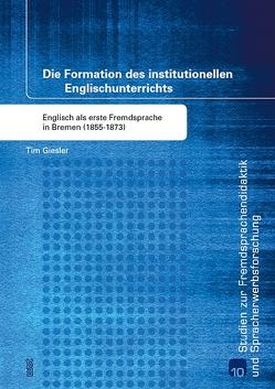 Die Formation des institutionellen Englischunterrichts von Giesler,  Tim