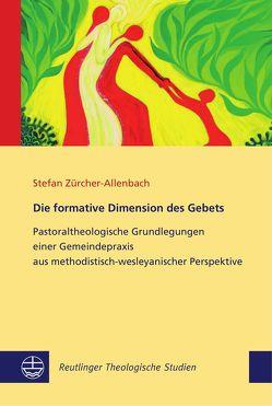 Die formative Dimension des Gebets von Zürcher-Allenbach,  Stefan