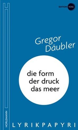 die form/der druck/das meer von Däubler,  Gregor, Jeschke,  Mathias
