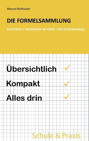 Die Formelsammlung: Kauffrau / Kaufmann im Groß- und Außenhandel von Nothacker,  Manuel