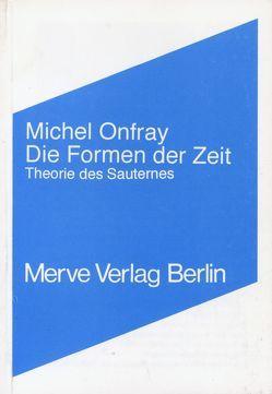 Die Formen der Zeit von Onfray,  Michel, Sedlaczek,  Markus