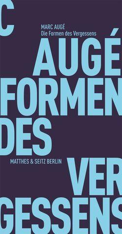 Die Formen des Vergessens von Augé,  Marc, Bardoux,  Till