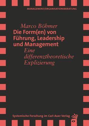 Die Form(en) von Führung, Leadership und Management von Böhmer,  Marco, Wimmer,  Rudolf