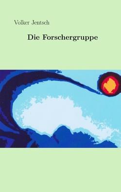 Die Forschergruppe von Jentsch,  Volker