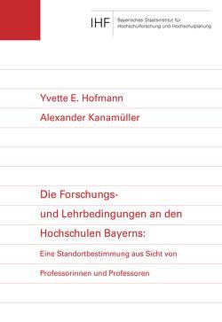 Die Forschungs- und Lehrbedingungen an den Hochschulen Bayerns von Hofmann,  Yvette, Kanamüller,  Alexander