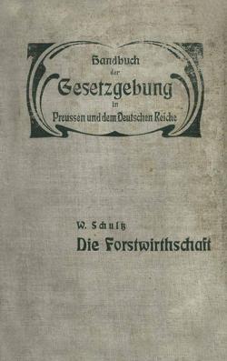 Die Forstwirthschaft von Grais,  Hue de, Schultz,  W.