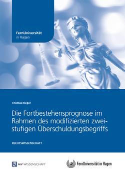 Die Fortbestehensprognose im Rahmen des modifizierten zweistufigen Überschuldungsbegriffs von Rieger,  Thomas