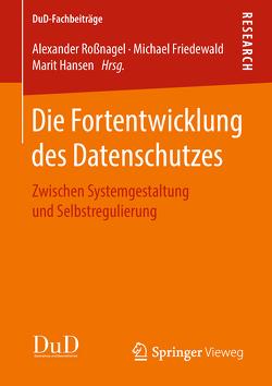Die Fortentwicklung des Datenschutzes von Friedewald,  Michael, Hansen,  Marit, Roßnagel ,  Alexander