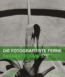 Die fotografierte Ferne. Fotografen auf Reisen (1880–2015) von Domröse,  Ulrich