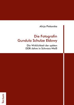 Die Fotografin Gundula Schulze Eldowy von Piekarska,  Alicja