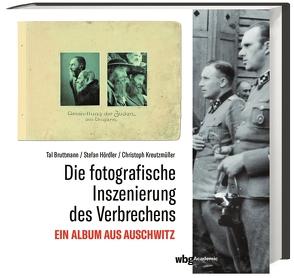 Die fotografische Inszenierung des Verbrechens von Bruttmann,  Tal, Hördler,  Stefan, Kreutzmüller,  Christoph