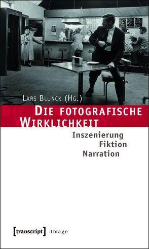 Die fotografische Wirklichkeit von Blunck,  Lars